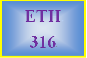 ETH 316 Week 2 Critical Thinking and Ethics
