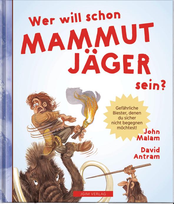 WER WILL SCHON ein Mammut Jäger sein?