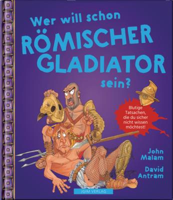 WER WILL SCHON Römischer Gladiator sein?