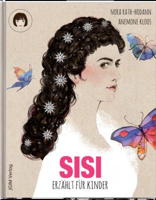 SISI - erzählt für Kinder . SONDEREDITION mit Stickern