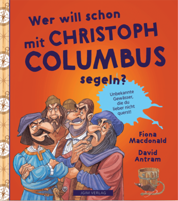 * Ab Anfang 2021 * WER WILL SCHON mit Christoph Columbus segeln?
