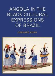 Angola In The Black Cultural Expressions Of Brazil