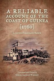 A Reliable Account of the Coast Of Guinea