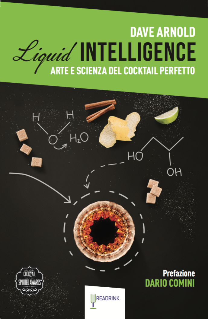 Liquid Intelligence. Arte e scienza del cocktail perfetto.