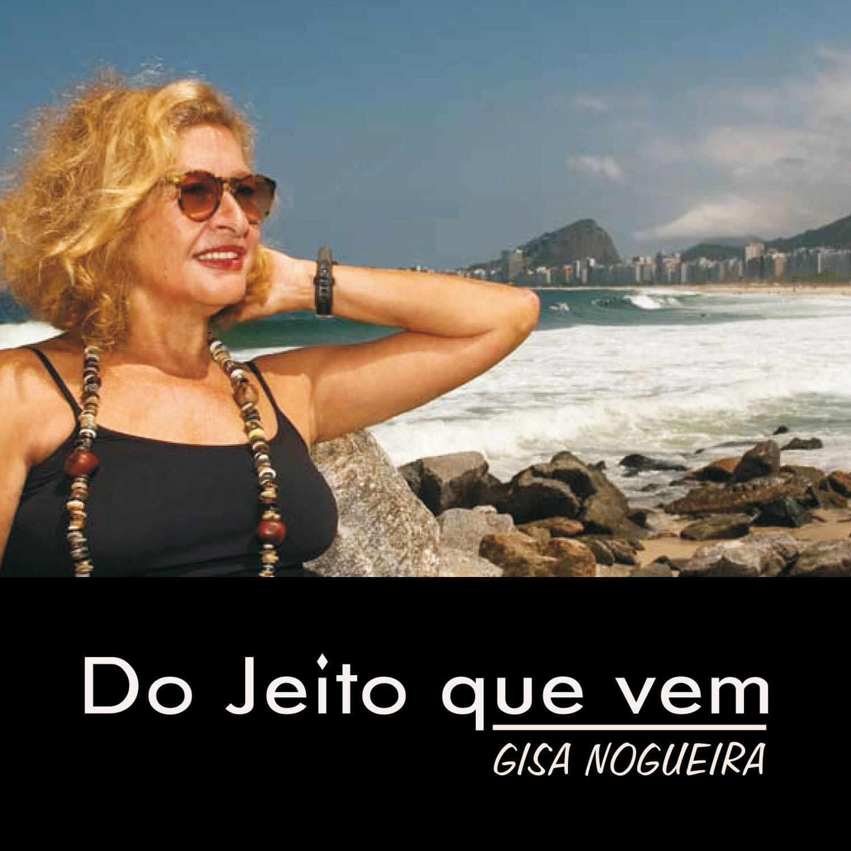 Gisa Nogueira - Do Jeito que Vem