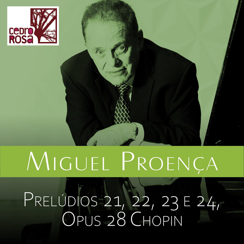 Prelúdios 21 a 24, Opus 28 de Frederic Chopin, by Miguel Proença