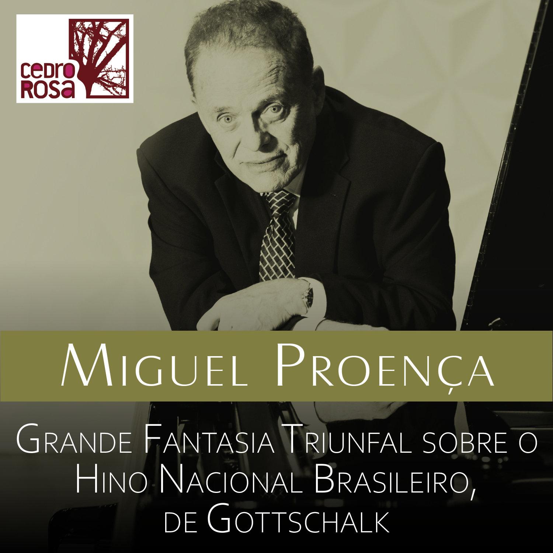 Grande Fantasia Triunfal sobre o Hino Brasileiro, com Miguel Proença