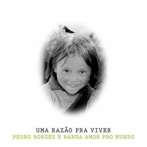 Uma Razão pra Viver, de Pedro Borges (Cedro Rosa)