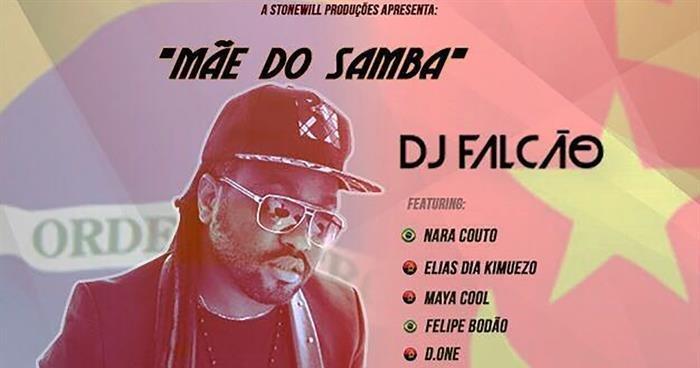 Mãe do Samba II, com DJ Falcão. Feat. Nara Couto, Maia Cool, Felipe Bodão, Elias Dias Kimuezo, D-One (Cedro Rosa) - Uso pessoal e/ou entidades não lucrativas - Personal and/or nonprofit entities
