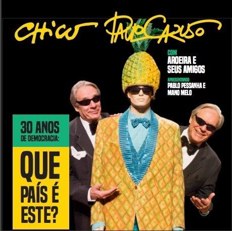 500 Anos de Corrupção, com Chico e Paulo Caruso (Cedro Rosa) - Licença para uso na internet / License for internet use