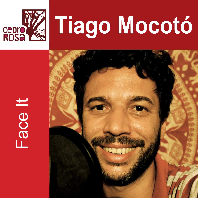 Face it, de Tiago Mocotó (Cedro Rosa)