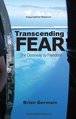 "Transcending Fear, The Doorway to Freedom [Paperback 5.5 X 8.5""] 243 Pages 0000006"