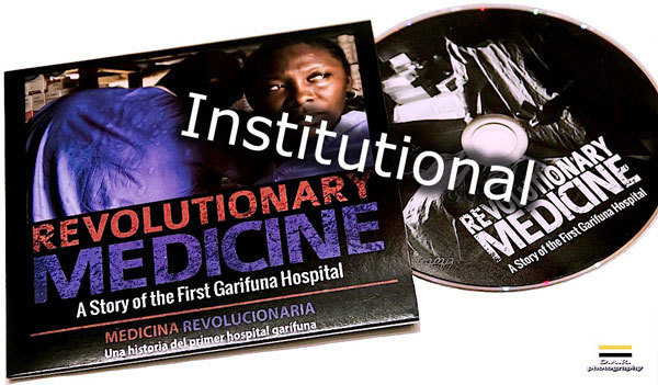 REVOLUTIONARY MEDICINE: A STORY OF THE FIRST GARIFUNA HOSPITAL (Institutional Purchase, DVD + Digital Download)