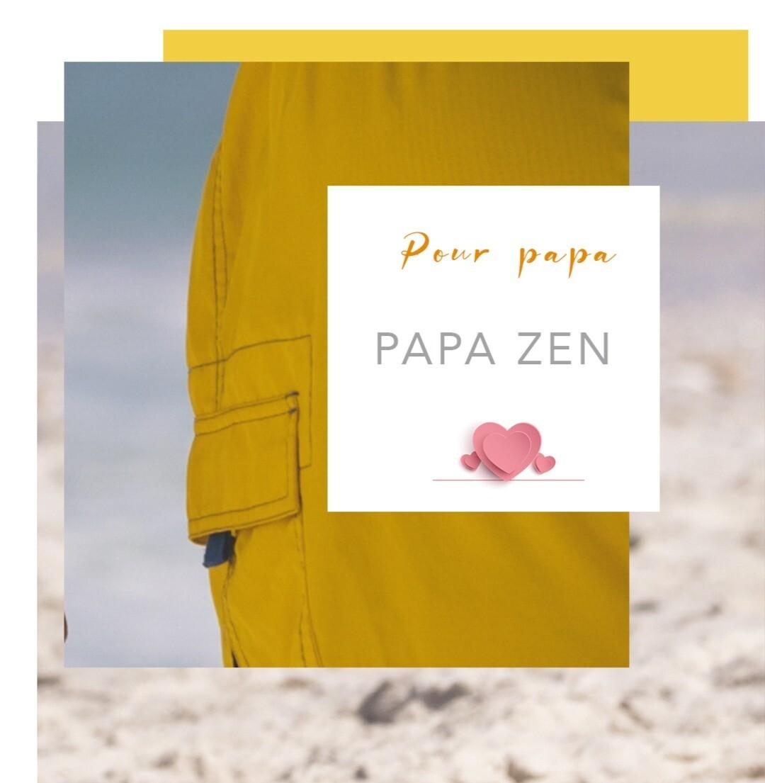 SPÉCIAL FÊTE DES PÈRES : Papa Zen
