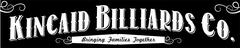Kincaid Billiards