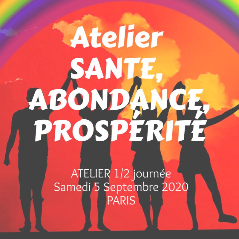 SANTÉ, ABONDANCE, PROSPERITÉ - Atelier 14h - 18h