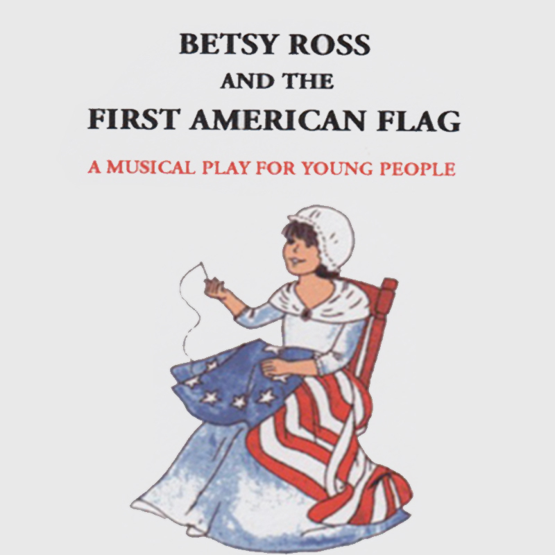 Betsy Ross and the First American Flag - Big Pak!  1 Teacher/10 Students