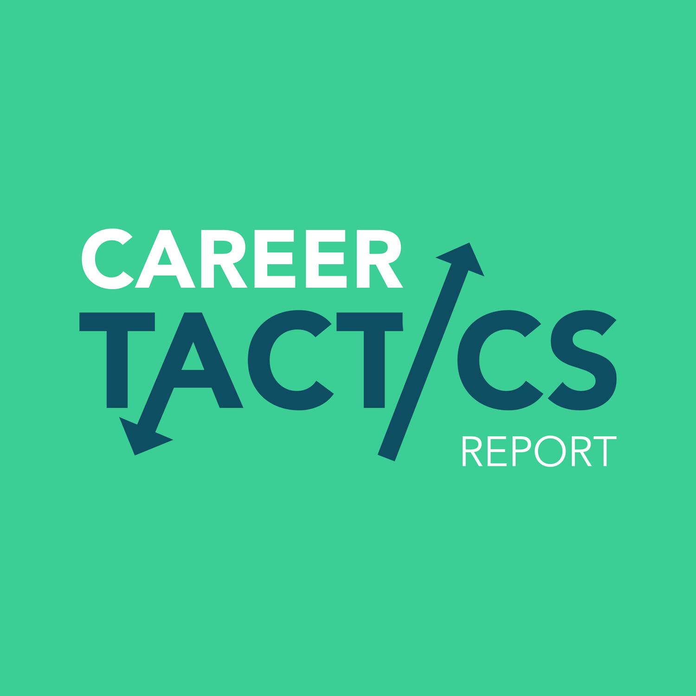 CAREER TACTICS REPORT