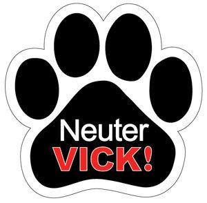 Neuter Vick!