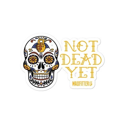 NOT DEAD YET Bubble-free stickers