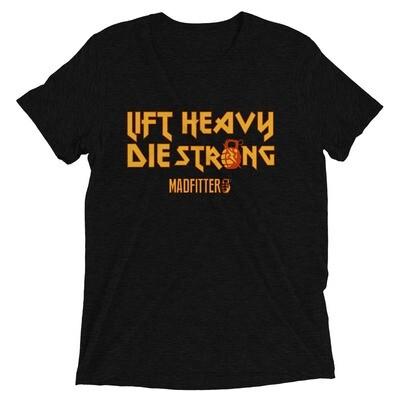 Lift Heavy, Die Strong Tri-blend Short sleeve t-shirt