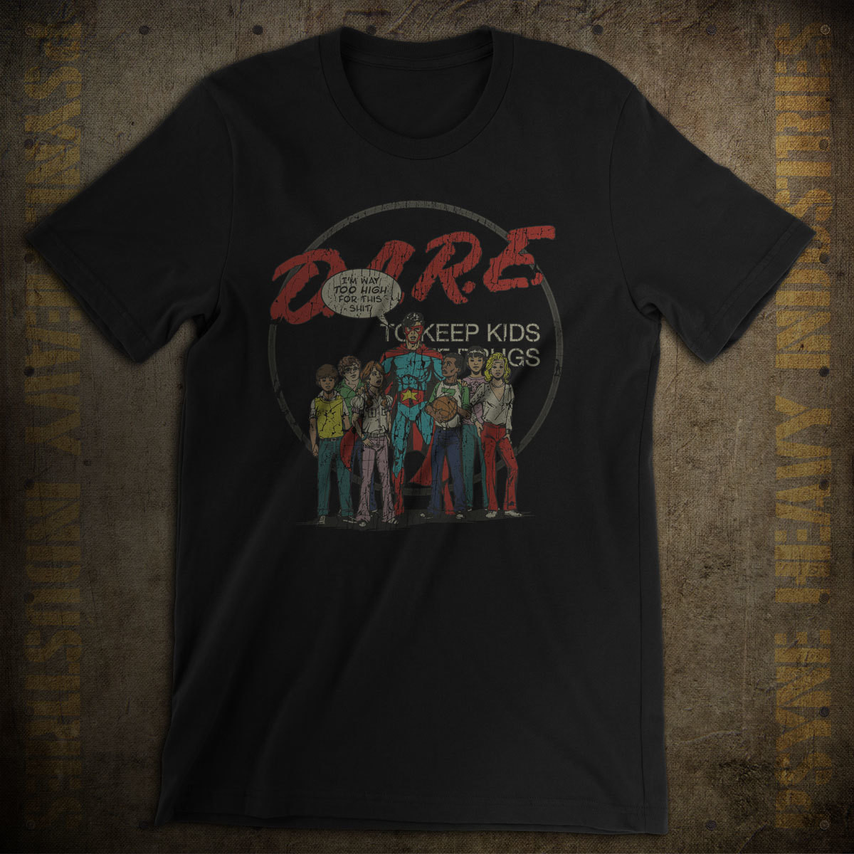 I'm Way Too High For This Sh!t Vintage DARE T-Shirt
