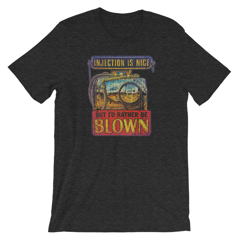 Injection Is Nice, But I'd Rather Be Blown Vintage T-Shirt