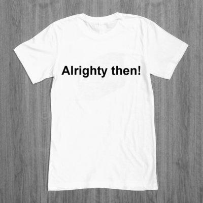 Allrighty Then! - Ace Ventura