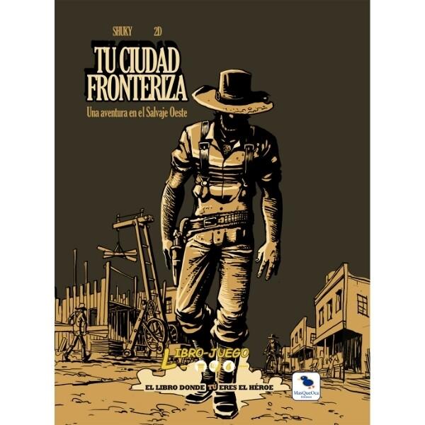 MasQueOca - Libro Juego 06: Tu ciudad fronteriza