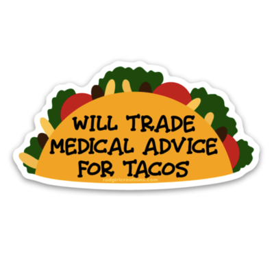Will Trade Medical Advice for Tacos Sticker
