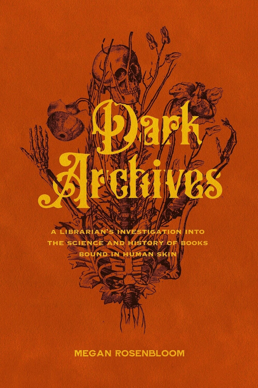 Dark Archives: A Librarian's Investigation into the Science and History of Books Bound in Human Skin *SIGNED COPY*