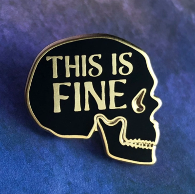 This Is Fine Skull Pin