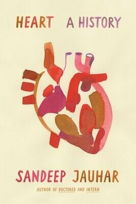 Heart: A History by Sandeep Jauhar