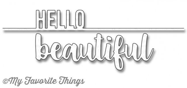 My Favorite Things HELLO BEAUTIFUL Die-namics Dies