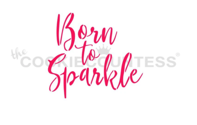 Born To Sparkle Stencil by Cookie Countess