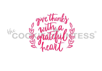 Give Thanks With A Grateful Heart Stencil by Cookie Countess