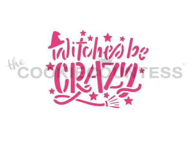 Witches Be Crazy Stencil by Cookie Countess