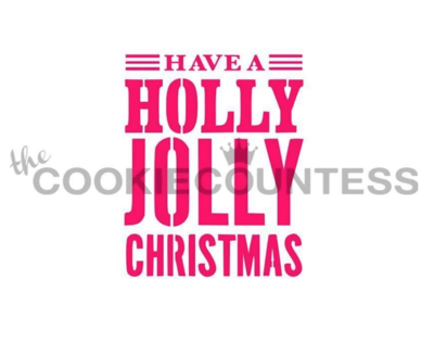 Have A Holly Jolly Christmas Stencil by Cookie Countess