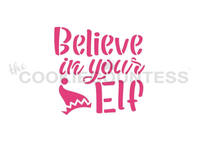 Believe in your Elf Stencil by Cookie Countess
