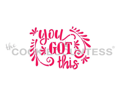 You Got This Stencil by Cookie Countess
