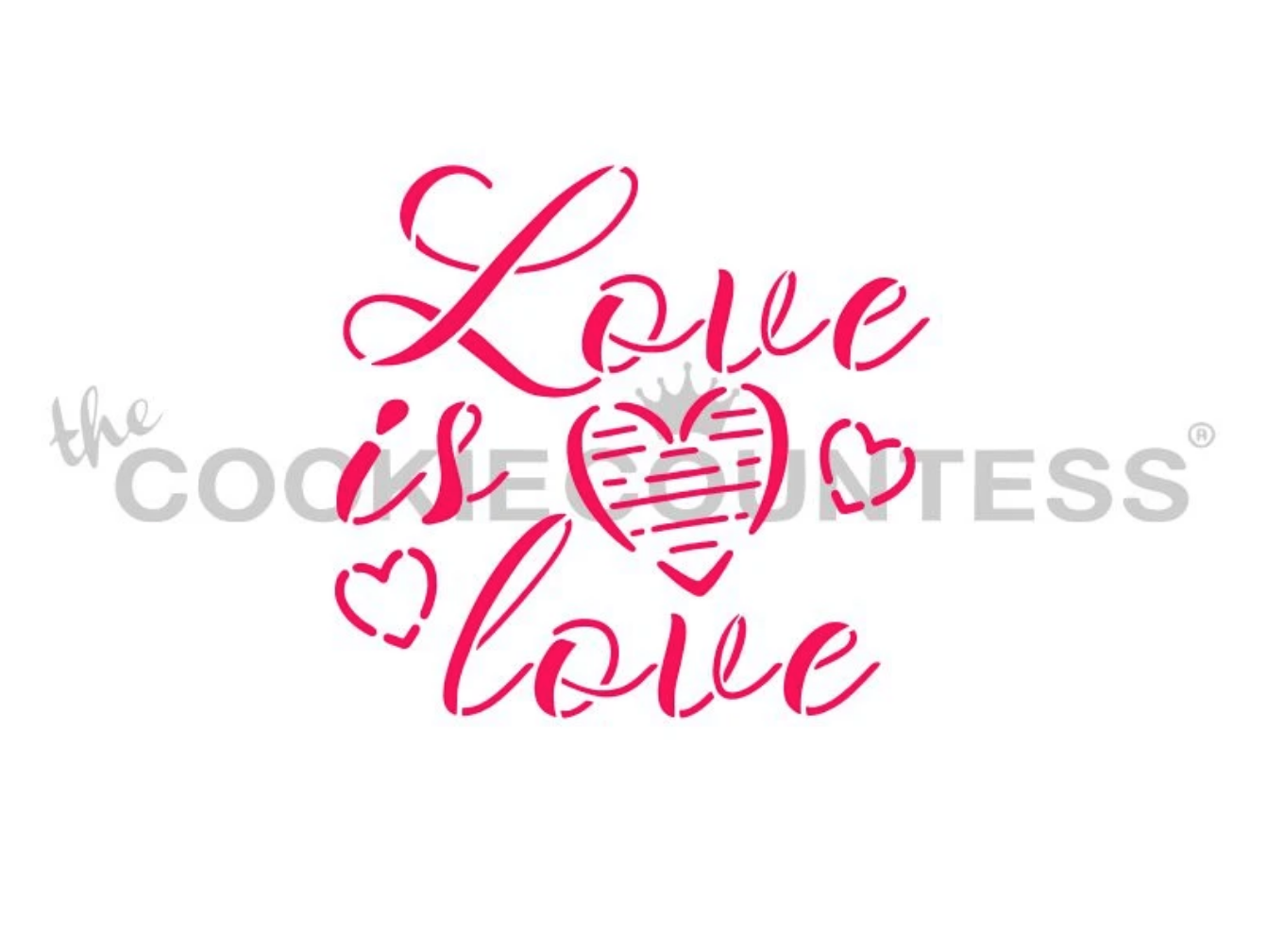 Love Is Love Stencil by Cookie Countess