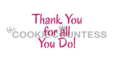 Thank You For All You Do Stencil by Cookie Countess