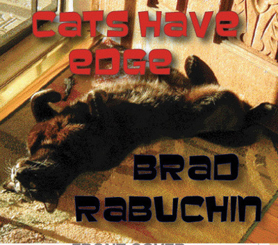 Cats Have Edge-Brad Rabuchin