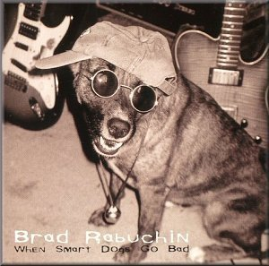 When Smart Dogs Go Bad-Brad Rabuchin