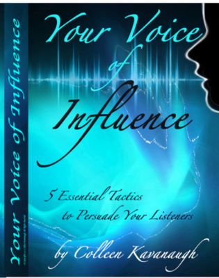 Your Voice of Influence, 5 Essential Tactics to Persuade Your Listeners