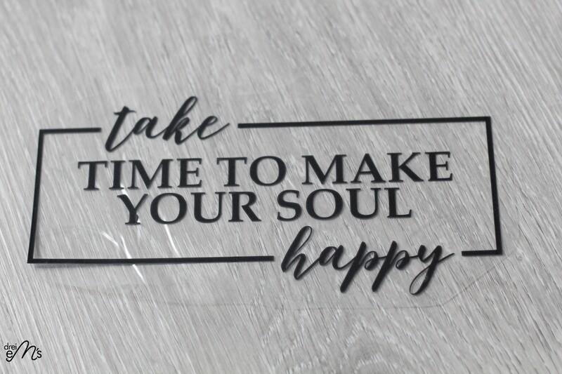 "Bügelbild   "" take time to make your soul happy"""