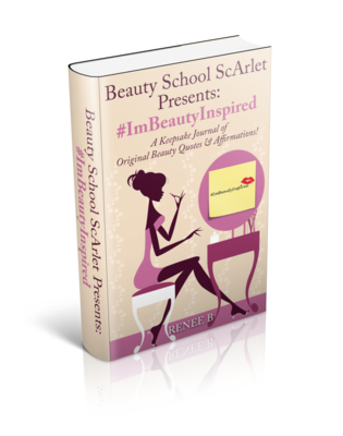 #ImBeautyInspired A Keepsake Journal of Original Beauty Quotes & Affirmations!