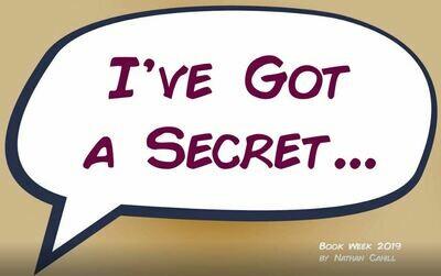 I've Got a Secret... Book Week 2019!