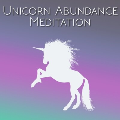 Unicorn Abundance Meditation