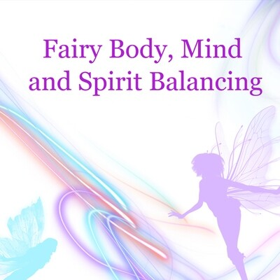 Fairy Mind, Body and Spirit Balancing
